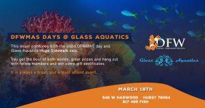 DFWMAS Days @ Glass Aquatics, March 18th.