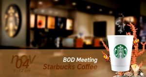 BOD Meeting, November 4. @ Starbucks