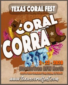 Texas Coral Fest - Feb. 22, 2020 @ Doubletree DFW North